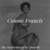 Connie Francis Sings - The Masterpieces in Spanish by Connie Francis