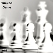 Wicked Game (IDiot Electronic Chill Out Mix) by Betoko