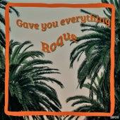 Gave you everything de Roque
