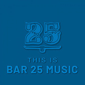 This is Bar 25 Music von Various Artists