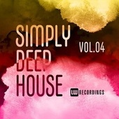 Simply Deep House, Vol. 04 de Various Artists