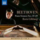 Beethoven 32, Vol. 8: Piano Sonatas Nos. 27-29 by Boris Giltburg