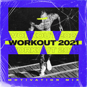 Workout 2021 - Motivation Mix von Various Artists