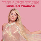 The Love Train de Meghan Trainor