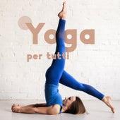 Yoga per tutti - Mente aperta, Pace interiore, Consapevolezza de Musica rilassante maestro