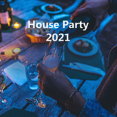 House Party 2021 de Various Artists
