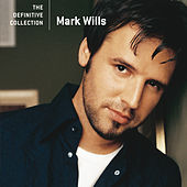 The Definitive Collection de Mark Wills