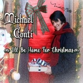 I'll Be Home for Christmas de Michael Conti