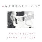 Anthropology by Sayuri Shimada