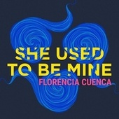 She Used to Be Mine by Florencia Cuenca