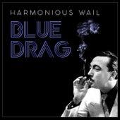 Blue Drag by Harmonious Wail