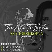 The Love to Satie by Aza Torshkoeva