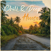 Chill & Deep House by Various Artists