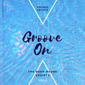 Groove On (The Deep-House Society), Vol. 2 by Various Artists