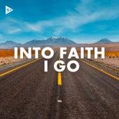 Into Faith I Go by Various Artists