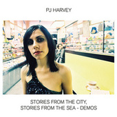 Stories From The City, Stories From The Sea - Demos by PJ Harvey