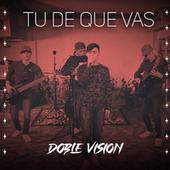 Tu de Que Vas (Cover) de Doble Vision