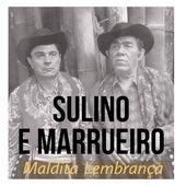 Maldita Lembrança de Sulino & Marrueiro