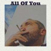 All of You von Kenny Burrell, Tony Bennett, Chet Atkins, Georges Bizet, Oscar Hammerstein, Woody Guthrie, Hank Williams, United Artists Studio Orchestra, Tino Rossi, Caterina Valente, Bob Wills