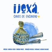 Ijexá, Canto de Encantar by Various Artists