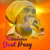 Just Pray de Turbulence