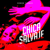 Chica Salvaje by Ramon Torres...