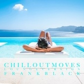 Chillout Moves (Lounge Mix) by Frank Black