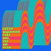Get Up Sequences Part One by The Go! Team