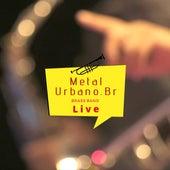 Metal Urbano Brasil (Live) de Metal Urbano Brasil