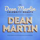The Dean Martin Celebrity Roasts: Dean Martin by Various Artists
