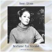 Nocturne For Vocalist (All Tracks Remastered) by Annie Ross