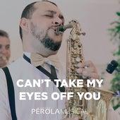 Can't Take My Eyes off You de Grupo Pérola Musical