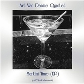Martini Time (EP) (All Tracks Remastered) by Art Van Damme