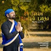 Eh Janam Tumare Lekhe - Single by Param Aagaaz