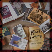 The Early Years by Mark Lowry