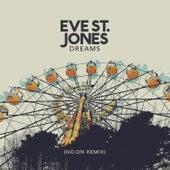 Dreams (no.On Remix) by Eve St. Jones