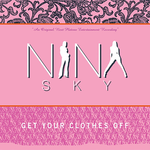 Get Your Clothes Off by Nina Sky