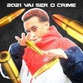 2021 Vai Ser o Crime de Mc MN