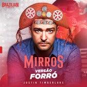 Mirros - Versão Forró by Brazilian Remix Tv