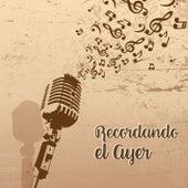 Recordando El Ayer by Various Artists