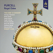 Purcell - Royal Odes by King's Consort