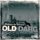 Old Darg by Madman the Greatest