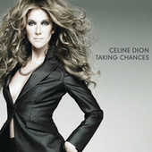 Taking Chances Deluxe Digital album by Celine Dion