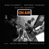GuitArt Quartet - On Air (feat. Bruno Montrone & Marcello Nisi) by Dino Plasmati
