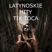 Latynoskie Hity Tik Toca de Various Artists