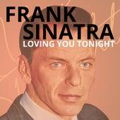 Loving You Tonight by Frank Sinatra