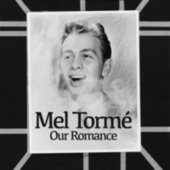 Our Romance by Mel Torme