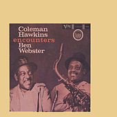 Coleman Hawkins Encounters Ben Webster by Coleman Hawkins