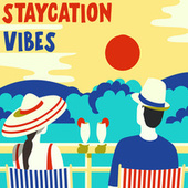 Staycation Vibes by Various Artists