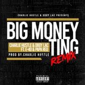 Big Money Ting (Remix) by Charlie Hustle